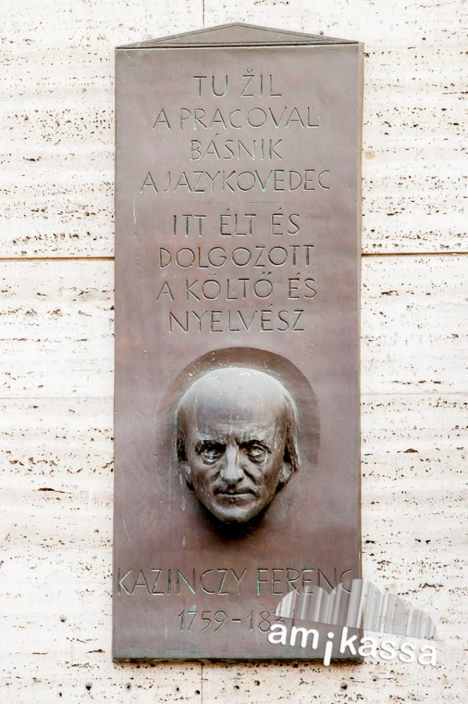 """""""Itt élt és dolgozott a költő és nyelvész, Kazinczy Ferenc 1759 – 1831."""""""